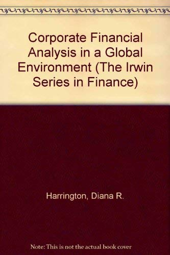 Corporate Financial Analysis: Decisions in a Global: Diana R. Harrington