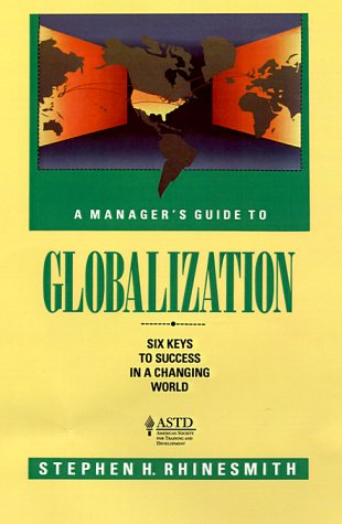 9781556239045: A Manager's Guide to Globalization: Six Keys to Success in a Changing World