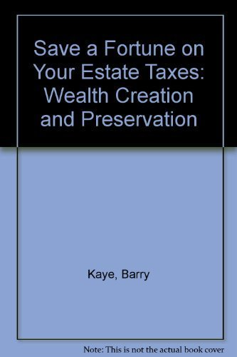 9781556239687: Save a Fortune on Your Estate Taxes: Wealth Creation and Preservation