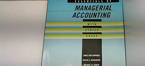 Essentials of Managerial Accounting With Ethics Cases: Edwards, James Don; Hermanson, Roger H.; ...
