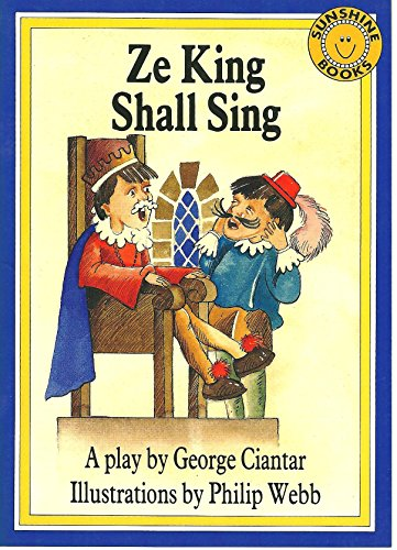 Ze king shall sing: A play (Sunshiine books): Ciantar, George