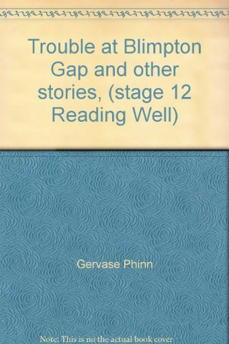 Trouble at Blimpton Gap and other stories, (stage 12 Reading Well): Gervase Phinn