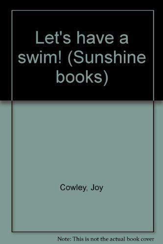 Let's have a swim! (Sunshine books): Cowley, Joy