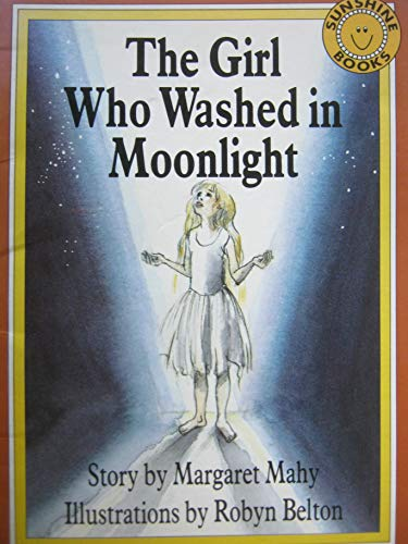 The Girl Who Washed in Moonlight (Sunshine: Margaret Mahy