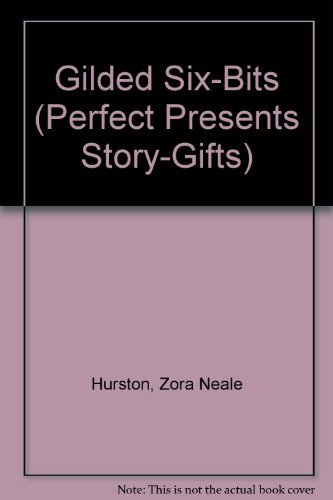 The Gilded Six-Bits (Perfect Presents Story-Gifts): Zora Neale Hurston,