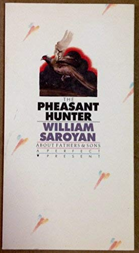 Pheasant Hunter: About Fathers & Sons: William Saroyan