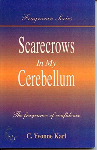 9781556305566: Scarecrows In My Cerebellum: The Fragrance of Confidence (Fragrance Series #04)