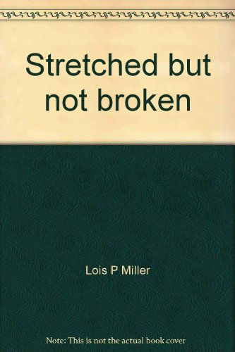 9781556308055: Stretched but not broken: The portrait of a missionary