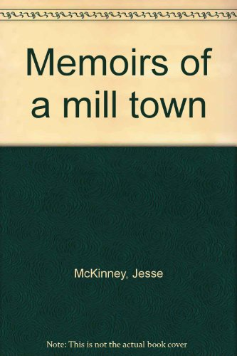 Memoirs of a mill town: McKinney, Jesse