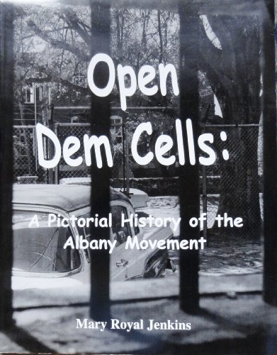 9781556309502: Open dem cells: A pictorial history of the Albany movement