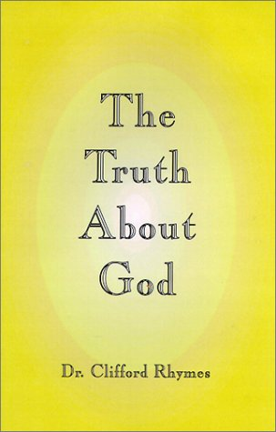9781556309960: The Truth About God