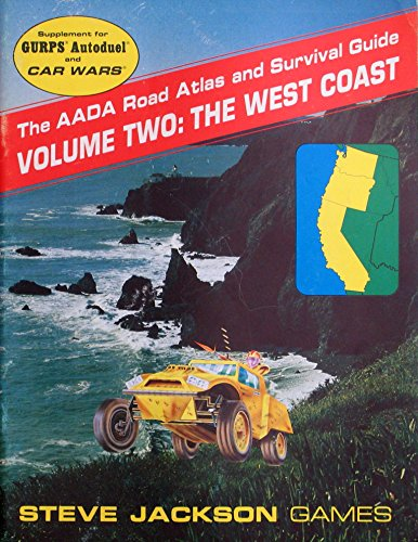 The AADA Road Atlas and Surival Guide Vol. 2 : The West Coast (GURPS Autoduel and Car Wars): Miller...