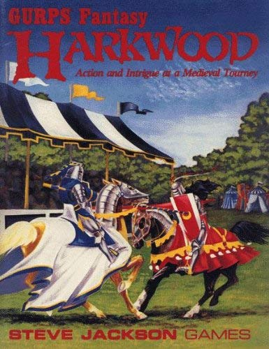 Harkwood: Action and Intrigue at a Medieval Tourney (GURPS Fantasy Roleplaying): Aaron Allston, J. ...