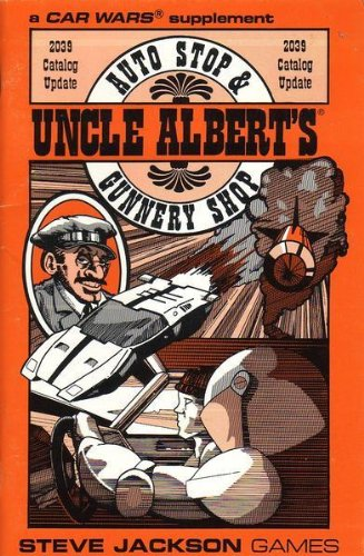 9781556341403: Uncle Albert's Auto Stop & Gunnery Shop: 2039 Catalog Update (Car Wars)