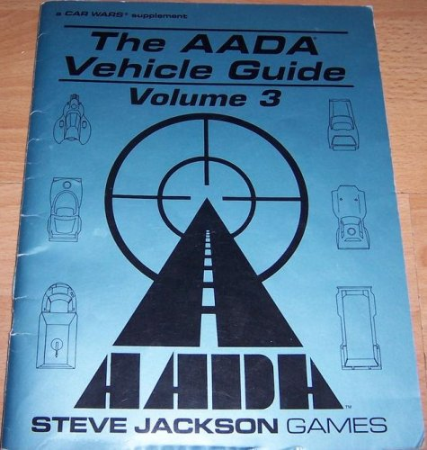 9781556341731: The AADA Vehicle Guide, Volume 3: a Car Wars Supplement