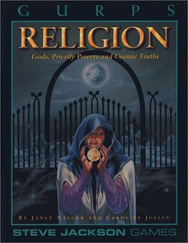 GURPS Religion - Gods, Priestly Powers and: NAYLOR Janet /