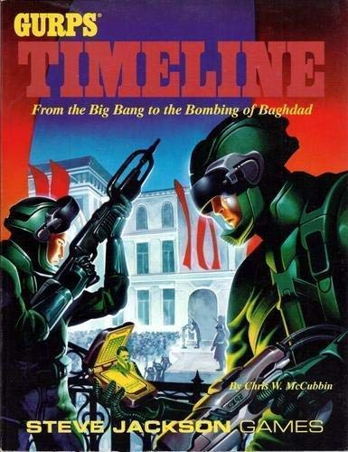 9781556342387: GURPS Timeline: From the Big Bang to the Bombing of Baghdad