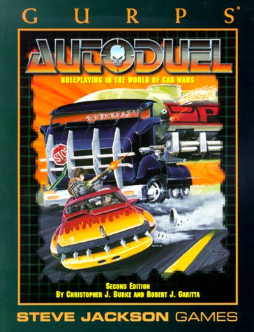 GURPS Autoduel *OP (GURPS: Generic Universal Role Playing System): Christopher J. Burke
