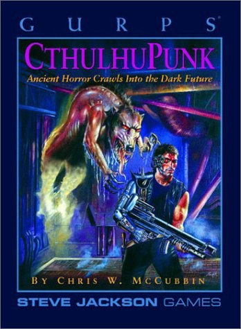 Gurps Cthulhupunk: Ancient Horror Crawls into the Dark Future (Steve Jackson Games)