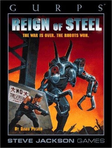 9781556343308: GURPS: Reign of Steel