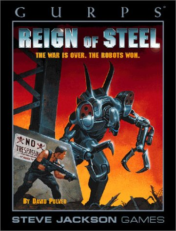 GURPS Reign of Steel (1556343302) by David Pulver