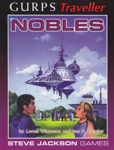 Nobles (GURPS (1st-3rd Edition) - Traveller): Loren Wiseman, Jon Zeigler