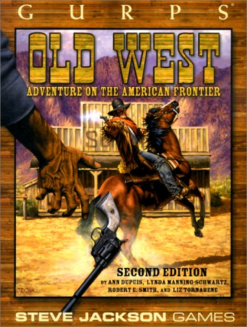 GURPS Old West *OP (GURPS: Generic Universal Role Playing System) (1556344392) by Dupuis, Ann; Manning-Schwartz, Lynda; Smith, Robert E.