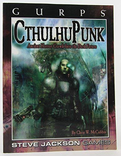 9781556345616: GURPS CthulhuPunk: Ancient Horror Crawls into the Dark Future