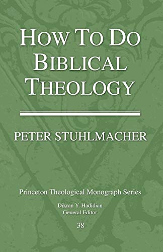 9781556350269: How to Do Biblical Theology (Princeton Theological Monograph)
