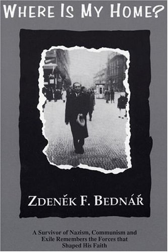 Where Is My Home?: A Theology of: Zdenek F. Bednar