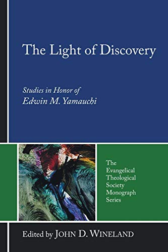 9781556350450: The Light of Discovery: Studies in Honor of Edwin M. Yamauchi (Evangelical Theological Society Monograph)
