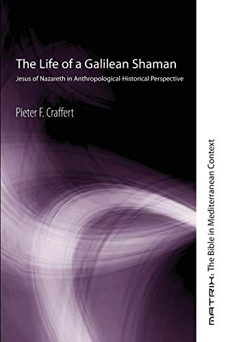9781556350856: The Life of a Galilean Shaman: Jesus of Nazareth in Anthropological-Historical Perspective (Matrix: The Bible in Mediterranean Context)