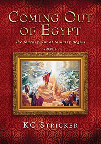 9781556350870: Coming Out of Egypt: The Journey Out of Idolatry Begins
