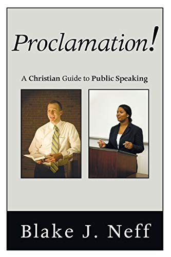 9781556350948: Proclamation!: A Christian Guide to Public Speaking