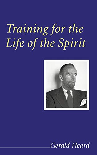 9781556350955: Training for the Life of the Spirit: (Gerald Heard Reprint)