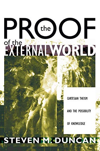 9781556351099: The Proof of the External World: Cartesian Theism and the Possibility of Knowledge