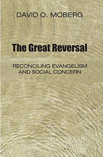 9781556351242: The Great Reversal: Reconciling Evangelism and Social Concern