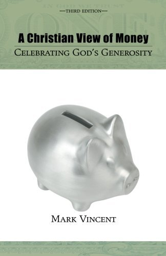 9781556351310: A Christian View of Money, Third Edition: Celebrating God's Generosity
