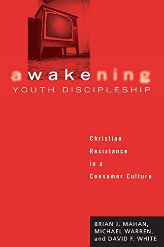 9781556351365: Awakening Youth Discipleship: Christian Resistance in a Consumer Culture
