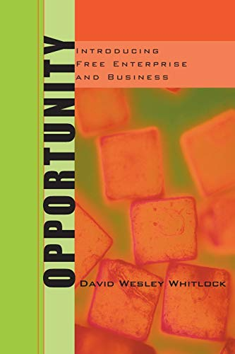 Opportunity: Introducing Free Enterprise and Business: David Wesley Whitlock