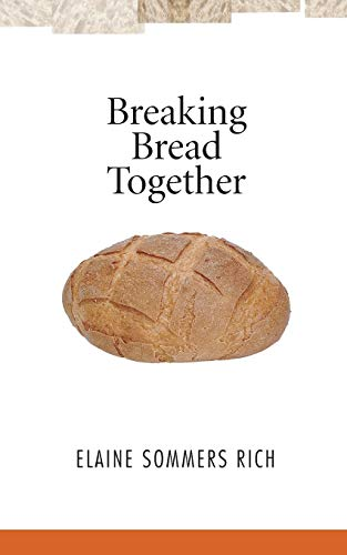 9781556351556: Breaking Bread Together: