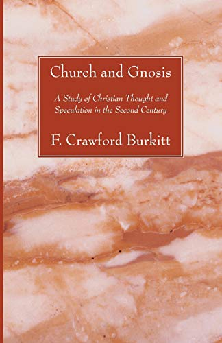 9781556351990: Church and Gnosis: A Study of Christian Thought and Speculation in the Second Century