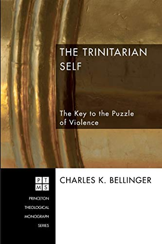 9781556352324: The Trinitarian Self: The Key to the Puzzle of Violence (Princeton Theological Monograph)
