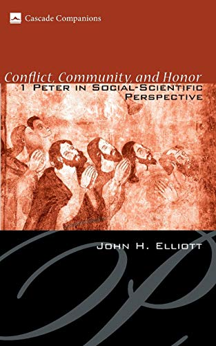 9781556352348: Conflict, Community, and Honor: 1 Peter in Social-Scientific Perspective (Cascade Companions)