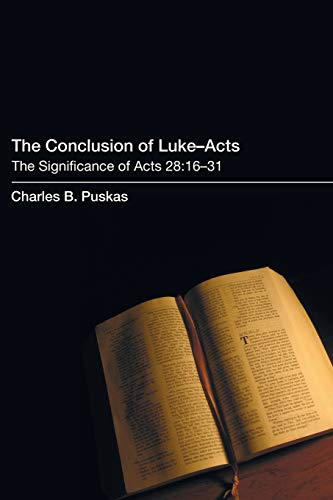 The Conclusion of LukeActs: The Significance of Acts 28:1631: Puskas, Charles B.