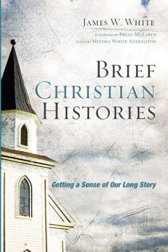 Brief Christian Histories: Getting a Sense of: White, James W.