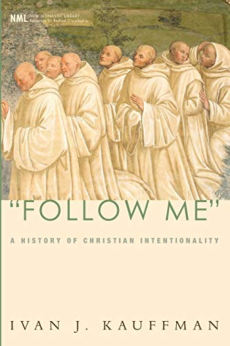 9781556352584: Follow Me: A History of Christian Intentionality (New Monastic Library: Resources for Radical Discipleship)