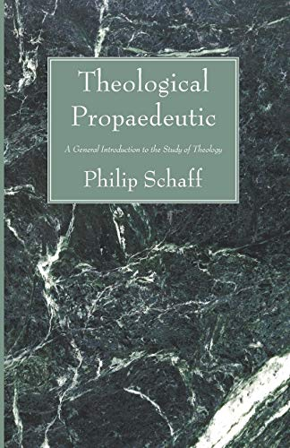 9781556352720: Theological Propaedeutic: A General Introduction to the Study of Theology
