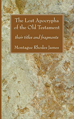 9781556352898: The Lost Apocrypha of the Old Testament: their titles and fragments
