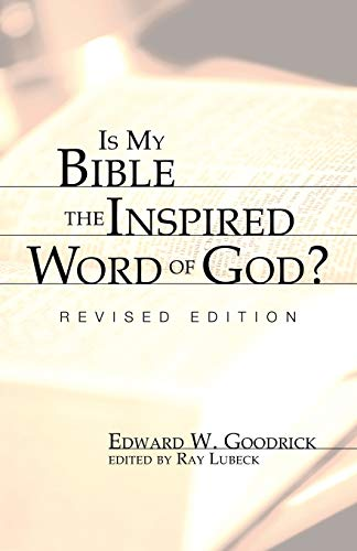 Is My Bible the Inspired Word of God?: Revised Edition (1556353766) by Edward W. Goodrick